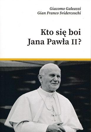Kto się boi Jana Pawła II? - Gian Franco Svidercoschi, Giacomo Galeazzi