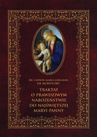 Traktat o prawdziwym nabożeństwie do  Najświętszej Maryi Panny - św. Ludwik Maria de Montfort : Przewodnik duchowy