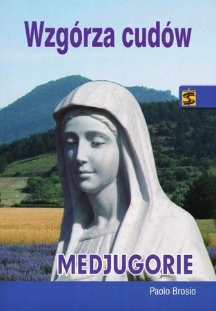Wzgórza cudów Medjugorie - Brosio Paolo : Objawienia