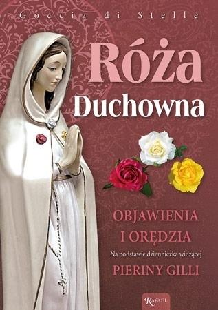 Róża duchowna. Objawienia i orędzia Pieriny Gilli - Goccia di Stelle
