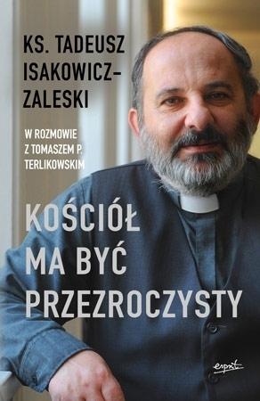 Kościół ma być przezroczysty - Ks. Tadeusz Isakowicz-Zaleski, Tomasz P. Terlikowski : Kościół