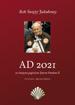 AD 2021 ze Świętym papieżem Janem Pawłem II. Terminarz i agenda biblijna : Kalendarz