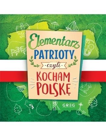 Elementarz patrioty, czyli kocham Polskę : Dla dzieci