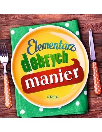 Elementarz dobrych manier : Dla dzieci