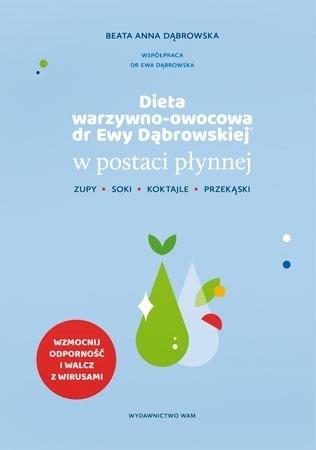Dieta warzywno-owocowa dr Ewy Dąbrowskiej® w postaci płynnej - Beata Anna Dąbrowska : Poradnik