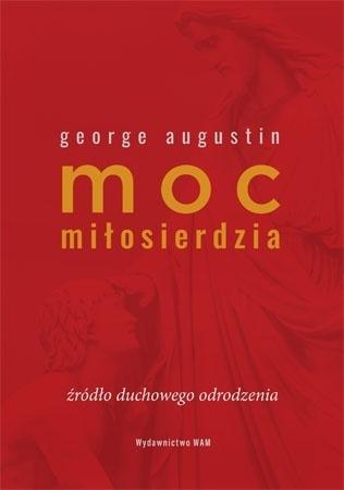 Moc miłosierdzia - George Augustin
