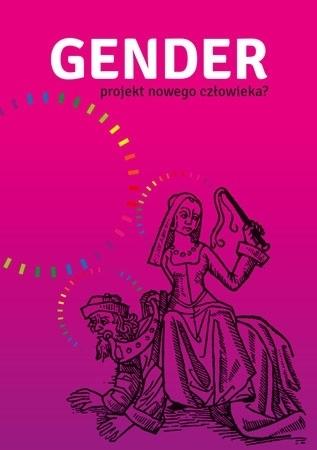 Gender – projekt nowego człowieka?