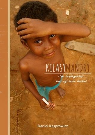 Kilasymandry. Jak Madagaskar nauczył mnie kochać - Daniel Kasprowicz