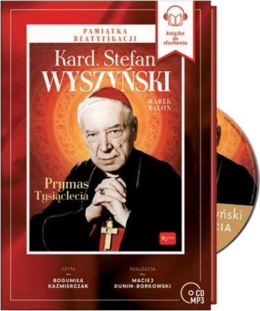 Kard. Stefan Wyszyński. Prymas Tysiąclecia - Audiobook