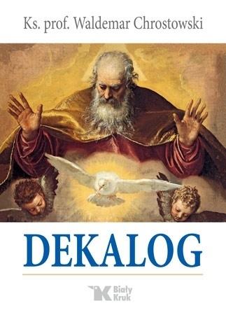 Dekalog - ks. Waldemar Chrostowski : Poradnik duchowy