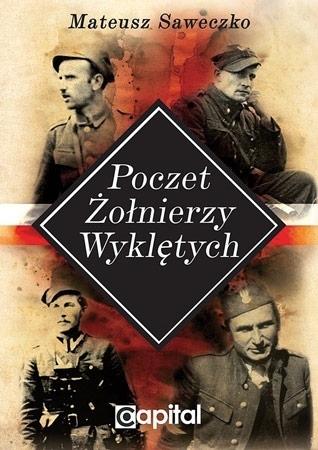 Poczet Żołnierzy Wyklętych - Mateusz Saweczko : Historia Polski