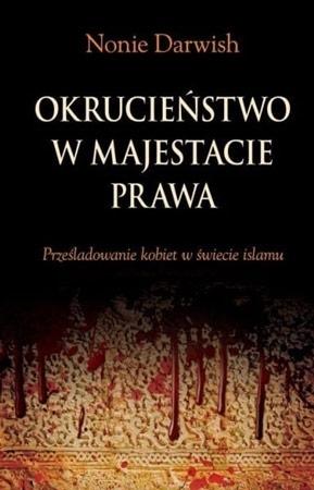 Okrucieństwo w majestacie prawa - Nonie Darwish
