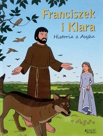 Franciszek i Klara. Historia z Asyżu - Toni Matas; Picanyol, Carlos Rojas : Dla dzieci