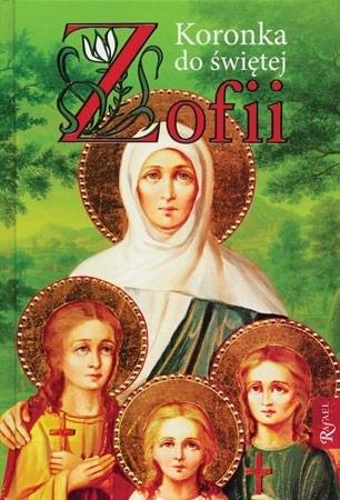 Koronka do świętej Zofii : Modlitewnik
