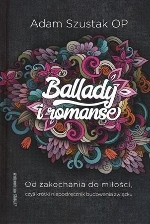 Ballady i romanse - Adam Szustak OP