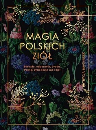 Magia polskich ziół - Patrycja Machałek