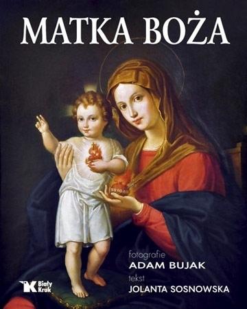 Matka Boża. Album - Adam Bujak, Jolanta Sosnowska