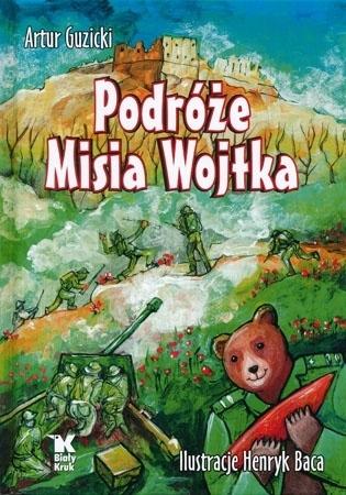 Podróże Misia Wojtka - Artur Guzicki : Historia dla dzieci