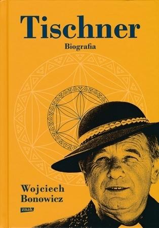 Tischner. Biografia - Wojciech Bonowicz