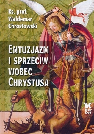 Entuzjazm i sprzeciw wobec Chrystusa - ks. Waldemar Chrostowski