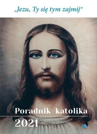 Poradnik katolika 2021 - Jezu, Ty się tym zajmij : Kalendarz