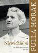 Niewidzialni. Osobiste świadectwo 1938-1956 - Fulla Horak : Świadectwa