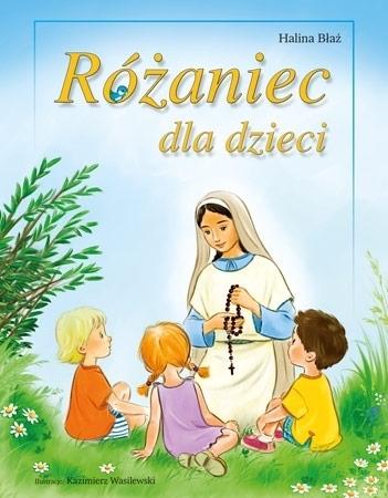 Różaniec dla dzieci -Halina Błaż : Dla dzieci
