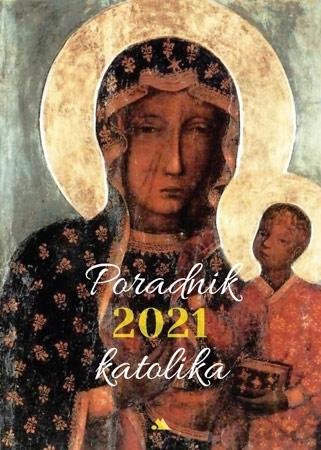 Poradnik katolika 2021 - Matka Boża Częstochowska : Kalendarz
