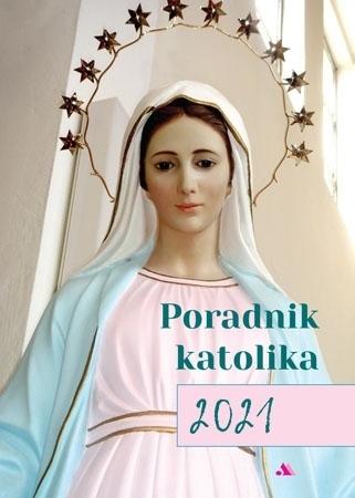 Poradnik katolika 2021 - Matka Boża z Medjugorie : Kalendarz