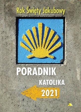 Poradnik katolika 2021 - Muszla św. Jakuba : Kalendarz