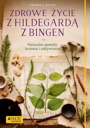 Zdrowe życie z Hildegardą z Bingen - Gunther H. Heepen : Zdrowie