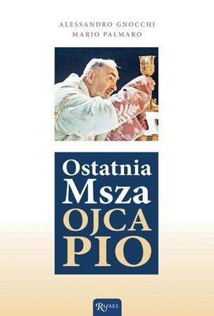 Ostatnia Msza Ojca Pio - Alessandro Gnocchi, Mario Palmaro : Biografia