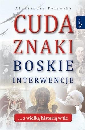 Cuda, znaki, Boskie interwencje - Aleksandra Polewska