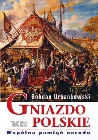 Gniazdo polskie - Bohdan Urbankowski