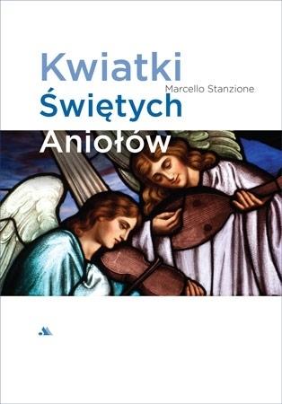 Kwiatki Świętych Aniołów - Marcello Stanzione
