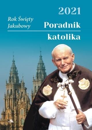Poradnik katolika 2021 - Święty Jan Paweł II : Kalendarz