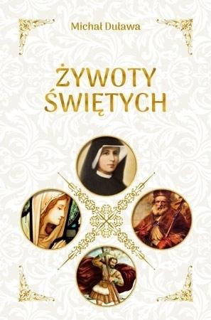 Żywoty Świętych - Michał Duława : Biografie