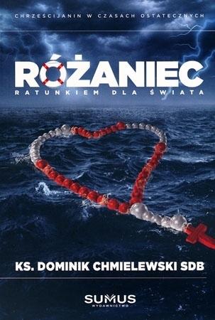 Różaniec ratunkiem dla świata - Ks. Dominik Chmielewski SDB