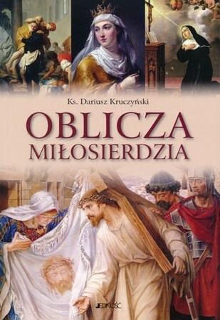 Oblicza Miłosierdzia - Ks. Dariusz Kruczyński