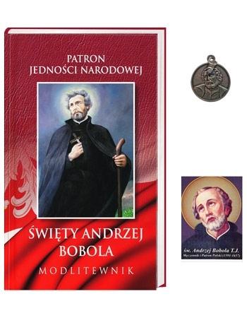 Święty Andrzej Bobola. Patron Jedności Narodowej. Modlitewnik z medalikiem i obrazkiem