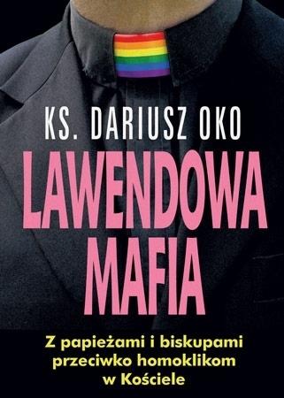 Lawendowa mafia - ks. Dariusz Oko : Życie Kościoła