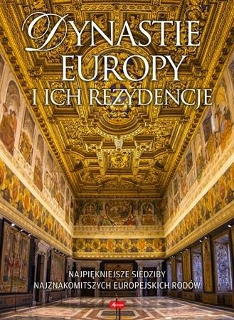 Dynastie Europy i ich rezydencje - Bartłomiej Kaczorowski : Album