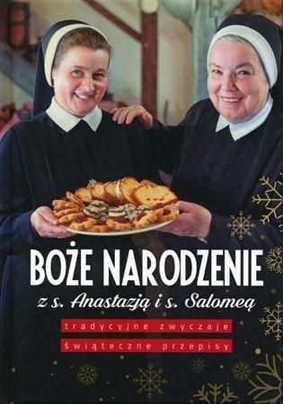 Boże Narodzenie z s. Anastazją i s. Salomeą - s. Salomea Łowicka FDC : Przepisy