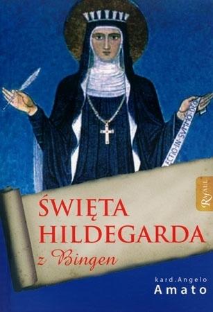 Święta Hildegarda z Bingen - Kard. Angelo Amato : Biografie świętych