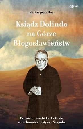 Ksiądz Dolindo na Górze Błogosławieństw - ks. Pasquale Rea