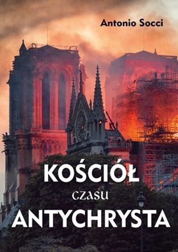 Kościół czasu Antychrysta - Antonio Socci