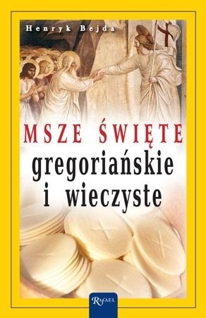 Msze święte gregoriańskie i wieczyste - Henryk Bejda