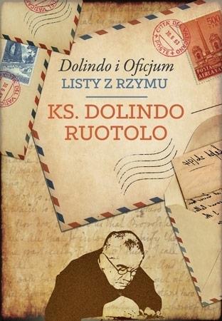 Dolindo i Oficjum. Listy z Rzymu : Biografia