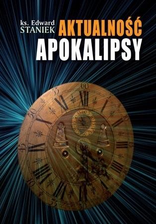Aktualność Apokalipsy - ks. Edward Staniek