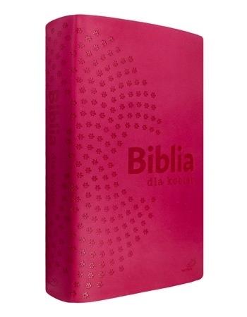 Biblia dla kobiet : Pismo Święte Starego i Nowego Testamentu